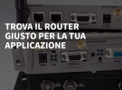 Nuovi router e software per la connettività IoT di nuova generazione
